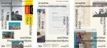 *Architecture Itself: and Other Postmodernist Myths*, posters, Canadian Center for Architecture, Montreal, 2018