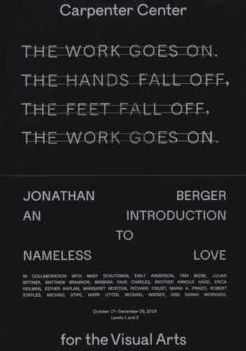 *Jonathan Berger: An Introduction to Nameless Love*, postcard, Carpenter Center for the Visual Arts, Harvard University, 2019